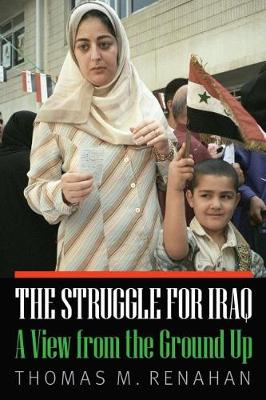 Struggle for Iraq by Thomas M. Renahan