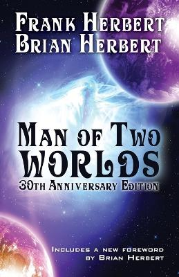 Man of Two Worlds: 30th Anniversary Edition by Frank Herbert