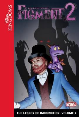 Figment 2: The Legacy of Imagination: Volume 2 by Jim Zub