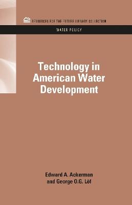 Technology in American Water Development by Edward A. Ackerman