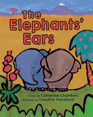 Elephants' Ears by Catherine Chambers