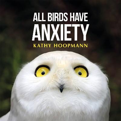 All Birds Have Anxiety book