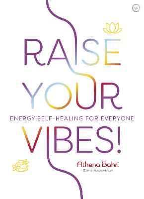 Raise Your Vibes!: Energy Self-healing for Everyone book