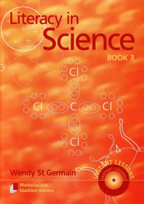 Literacy in Science, Book 3 by Wendy St Germain