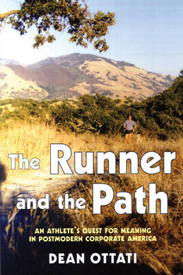 The Runner and the Path by Dean Ottati
