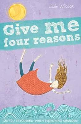 Give Me Four Reasons by Lizzie Wilcock