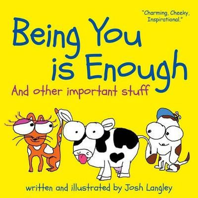 Being You is Enough by Josh Langley