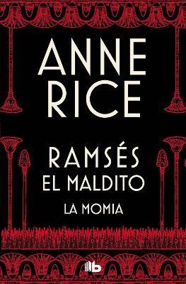 La momia / The Mummy by Anne Rice