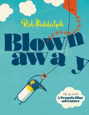 Blown Away by Rob Biddulph