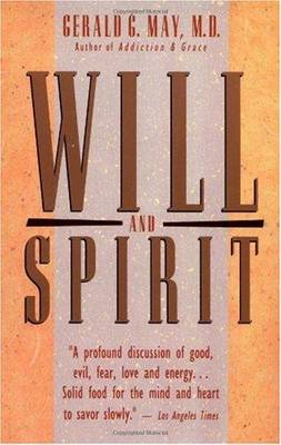 Will & Spirit by Gerald G. May