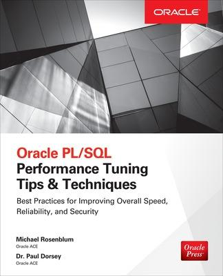 Oracle PL/SQL Performance Tuning Tips & Techniques by Michael Rosenblum