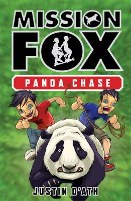 Panda Chase: Mission Fox Book 2 by Justin D'Ath