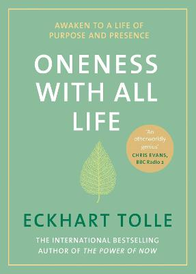 Oneness With All Life: Awaken to a life of purpose and presence with the Number One bestselling spiritual author by Eckhart Tolle