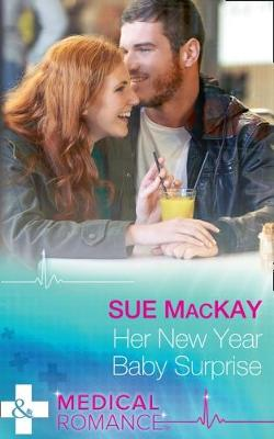 Her New Year Baby Surprise by Sue MacKay