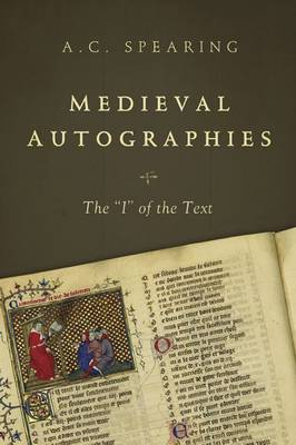 Medieval Autographies by A. C. Spearing