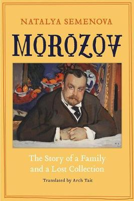 Morozov: The Story of a Family and a Lost Collection book