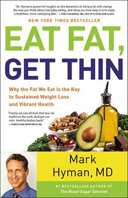 Eat Fat, Get Thin by Dr Mark Hyman
