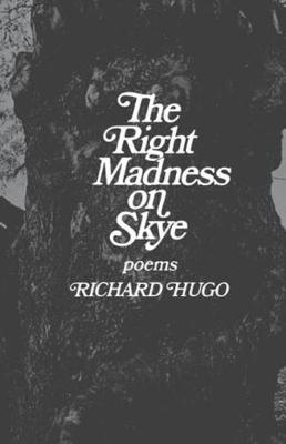 The Right Madness on Skye by Richard Hugo