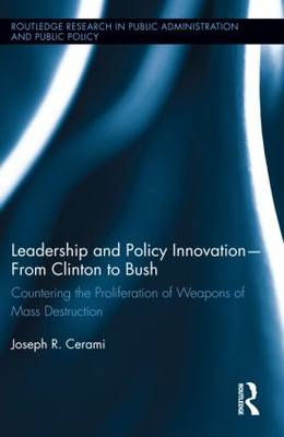Leadership and Policy Innovation - From Clinton to Bush by Joseph R. Cerami