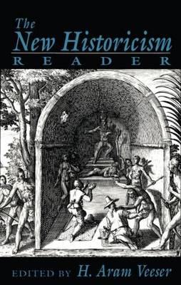 The New Historicism Reader by Harold Veeser