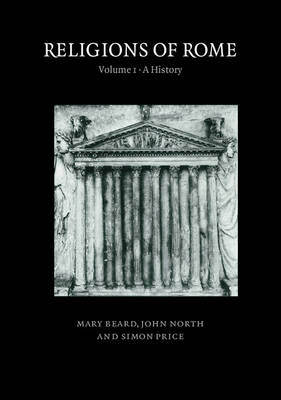 Religions of Rome: Volume 1, A  History Religions of Rome: Volume 1, A  History History v. 1 by Mary Beard