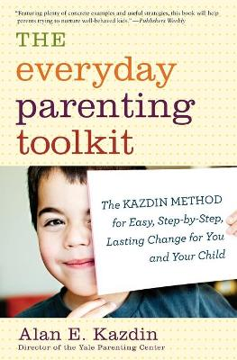 The Everyday Parenting Toolkit by Alan E. Kazdin