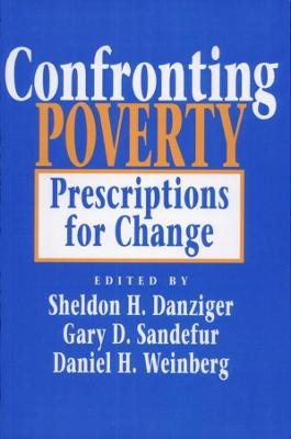 Confronting Poverty by Sheldon H. Danziger