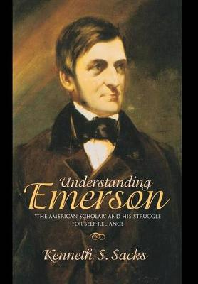 Understanding Emerson by Kenneth S. Sacks