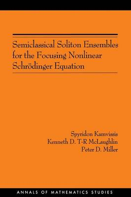 Semiclassical Soliton Ensembles for the Focusing Nonlinear Schroedinger Equation (AM-154) book