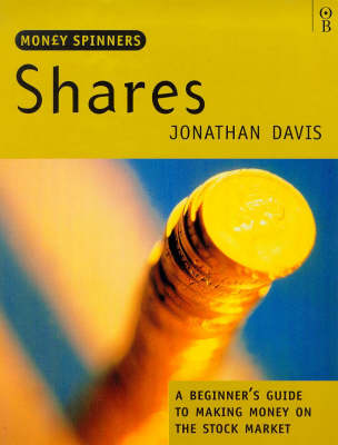 Shares: A Beginner's Guide to Making Money on the Stock Market by Jonathan Davis