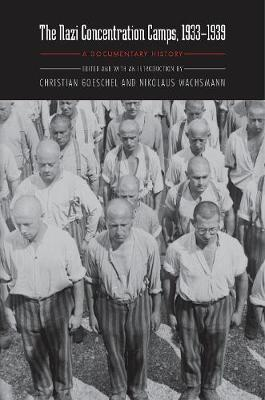Nazi Concentration Camps, 1933-1939 by Nikolaus Wachsmann