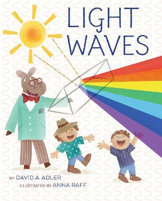 Light Waves by David A. Adler