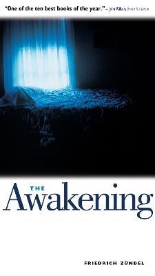 Awakening: One Man's Battle with Darkness by Friedrich Zuendel