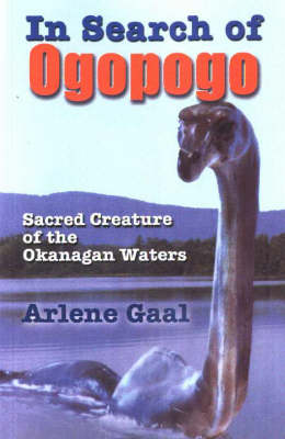 In Search of Ogopogo by Arlene Gaal