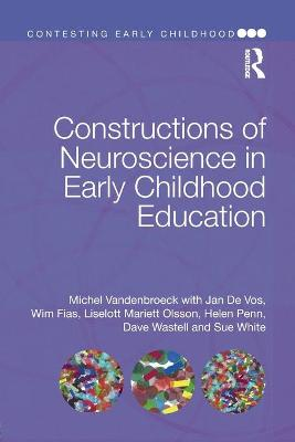 Constructions of Neuroscience in Early Childhood Education by Michel Vandenbroeck