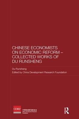 Chinese Economists on Economic Reform - Collected Works of Du Runsheng by Du Runsheng
