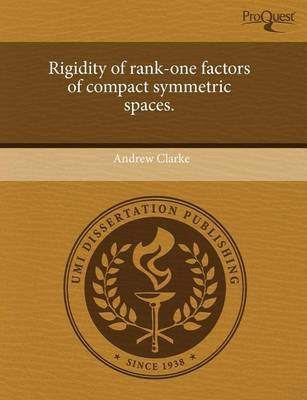 Rigidity of Rank-One Factors of Compact Symmetric Spaces by Andrew Clarke