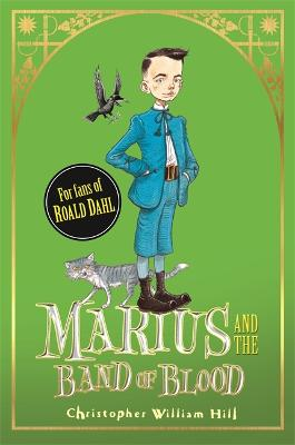 Tales from Schwartzgarten: Marius and the Band of Blood by Christopher William Hill
