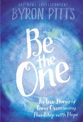 Be the One by Byron Pitts