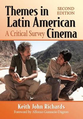 Themes in Latin American Cinema: A Critical Survey by Keith John Richards