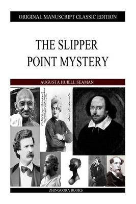 The Slipper Point Mystery by Augusta Huiell Seaman