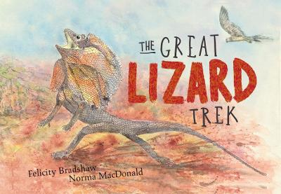 The Great Lizard Trek by Felicity Bradshaw