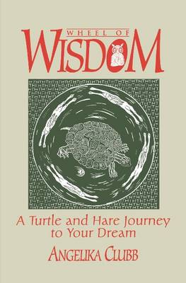 Wheel of Wisdom by Angela Clubb
