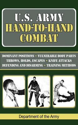 U.S. Army Hand-to-Hand Combat by Department of the Army