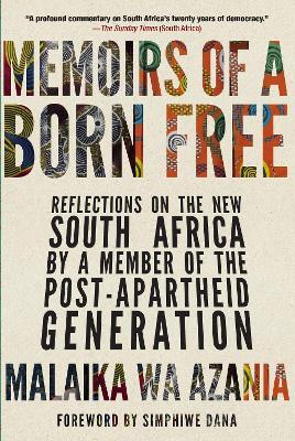 Memoirs Of A Born-free by Malaika Wa Azania