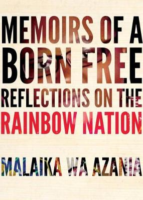 Memoirs Of A Born-free by Malaika Wa Azania