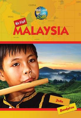 We Visit Malaysia by John Bankston