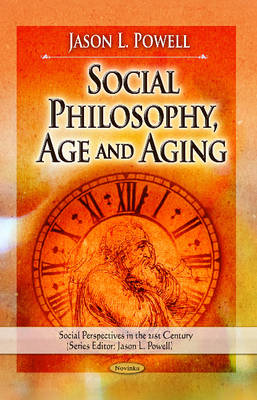 Social Philosophy, Age & Aging by Jason L. Powell