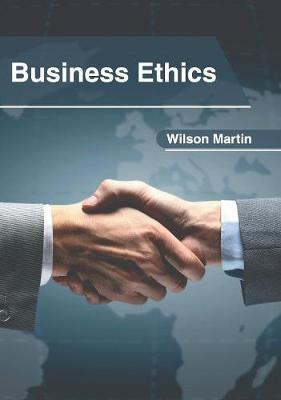 Business Ethics by Martin Wilson