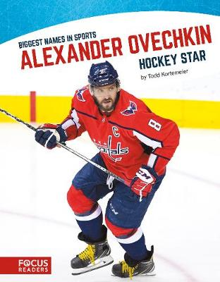 Biggest Names in Sport: Alexander Ovechkin, Hockey Star book